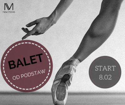 8.02 startujemy znowym kursem – BALET dla dorosłych odpodstaw!