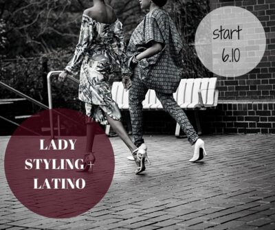 Lady styling + latino solo – start 6.10